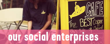 Our social enterprises